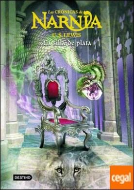La silla de plata . Las Crónicas de Narnia 6