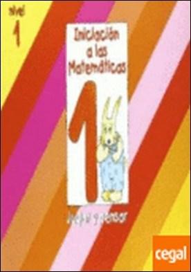 Iniciación a las Matematicas nivel 1 (cuaderno 1) Jugar y pensar