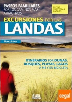 Excursiones por las Landas . Paseos familiares por los caminos más atractivos