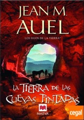 La tierra de las cuevas pintadas . (LOS HIJOS DE LA TIERRA® 6)
