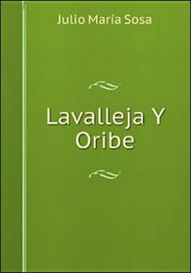 Lavalleja Y Oribe por J.M. Sosa
