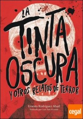 LA TINTA OSCURA Y OTROS RELATOS DE TERROR por RODRÍGUEZ ABAD, ERNESTO PDF
