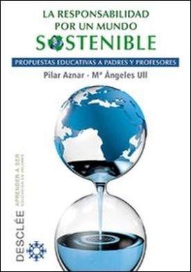 La responsabilidad por un mundo sostenible. Propuestas educativas a padres y profesores