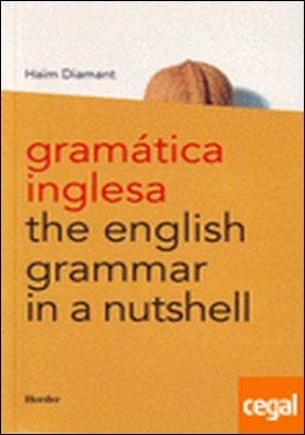 Gramática inglesa . The English Grammar in a Nutshell