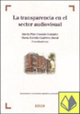 La transparencia en el sector audiovisual . Comentarios a la normativa española y comunitaria por Cousido González, P. PDF