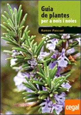 Guia de plantes per a nois i noies por Pascual Lluvià, Ramon