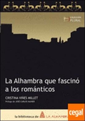 La Alhambra que fascinó a los románticos