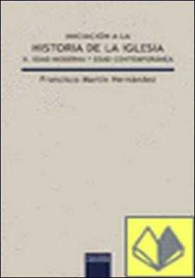 Iniciación a la historia de la Iglesia II. Edad Moderna y Edad Contemporánea . II. Edad moderna y edad contemporánea