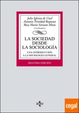 La sociedad desde la sociología . Una introducción a la sociología general
