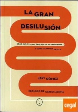 LA GRAN DESILUSIÓN por GÓMEZ, JAVIER PDF