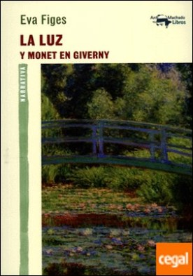 La luz . Y Monet en Giverny