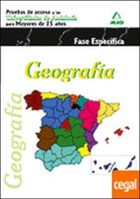 Geografía. Pruebas de acceso a la Universidad para Mayores de 25 años. Universidades de Andalucía. Fase Específica