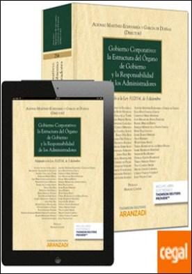 Gobierno corporativo: la estructura del órgano de gobierno y la responsabilidad de los administradores (Papel + e-book) . Adaptado a la Ley 31/2014, de 3 de diciembre