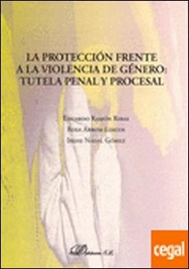 La protección frente a la violencia de género: tutela penal y procesal