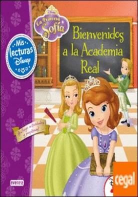 La Princesa Sofía. Bienvenidos a la Academia Real . ¡Incluye actividades y pegatinas!
