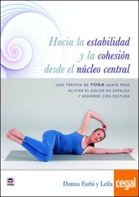 Hacia la estabilidad y la cohesión desde el núcleo central . Una terapia de Yoga suave para aliviar el dolor de espalda y moverse con soltura