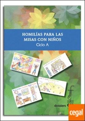 Homilías para las misas con niños. Ciclo A por Desconocido PDF
