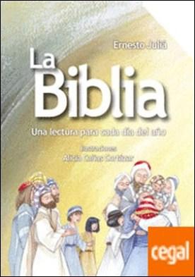 La Biblia . Una lectura para cada día del año