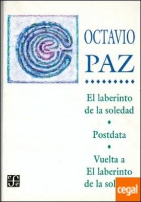 LABERINTO DE LA SOLEDAD, EL/ POSDATA / VUELTA A EL LABERINTO DE LA SOLEDAD . LABERINTO DE LA SOLEDAD, POSTDATA, VUELTA A EL LABERINTO DE LA SOLEDAD ,EL
