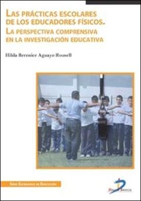 Las prácticas escolares de los educadores fisícos. La perspectiva comprensiva en la investigación educativa