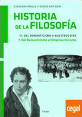 Historia de la filosofía III. Del Romanticismo a nuestros días 1. Del Romanticis . 1. Del Romanticismo al Empiriocriticismo
