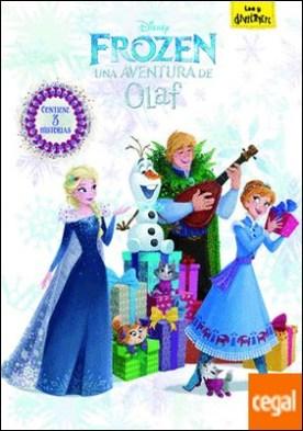 Frozen. Una aventura de Olaf . Contiene 3 historias