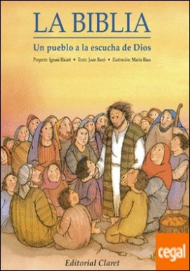 La Biblia, un pueblo a la escucha de Dios