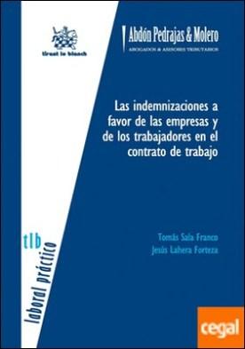 Las indemnizaciones a favor de las empresas y de los trabajadores en el contrato de trabajo . EN EL CONTRATO DE TRABAJO, LAS por Sala Franco, Tomás