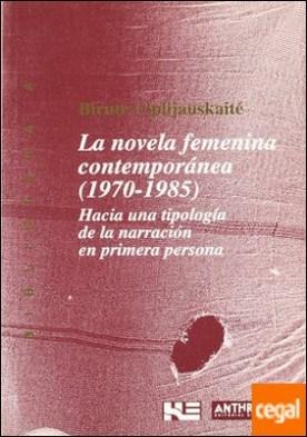La novela femenina contemporánea (1970-1985) . hacia una tipología de la narración en primera persona