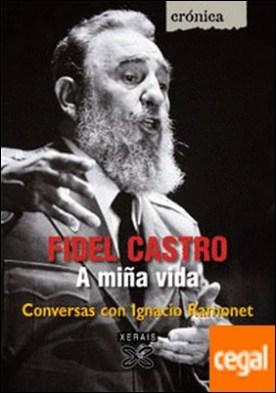 Fidel Castro. A miña vida. . Conversas con Ignacio Ramonet