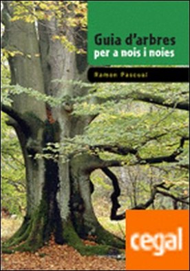 """Guia d'arbres per a nois i noies . Premi Crítica """"Serra d'Or"""" Juvenil (Coneixement) 2010 por Pascual Lluvià, Ramon"""
