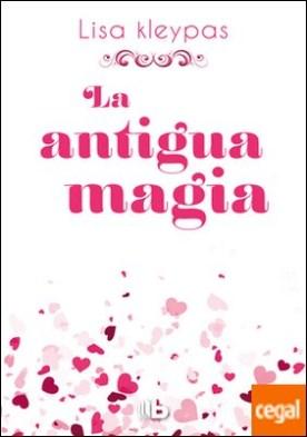 La antigua magia por Kleypas, Lisa PDF