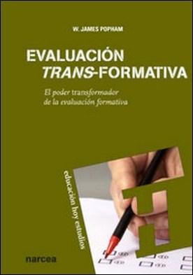 Evaluación trans-formativa. El poder transformador de la evaluación formativa