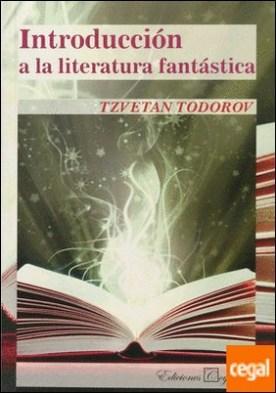 INTRODUCCION A LA LITERATURA FANTASTICA por TODOROV, TZVETAN PDF