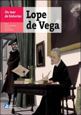 Un mar de historias: Lope de Vega por Ignacio Vidal Folch Borja Montoro Cavero PDF
