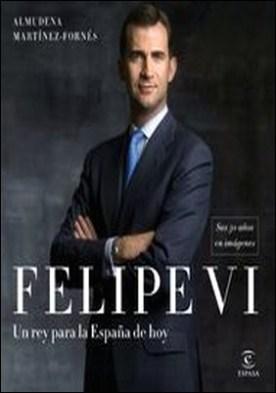 Felipe VI: un rey para la España de hoy. Sus 50 años en imágenes