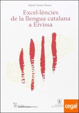 Excel·lències de la llengua catalana a Eivissa por Torres Torres, Marià PDF
