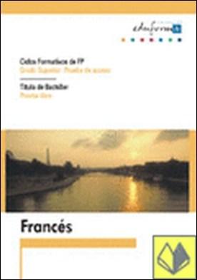 Francés para el acceso a ciclos formativos de grado superior . Ciclos formativos FP.Grado Superior:prueba acceso.Bachiller:libr