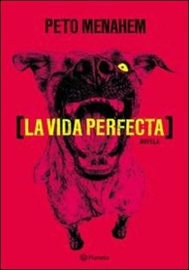 La vida perfecta por Menahem Peto PDF
