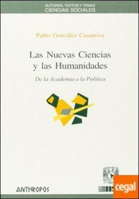 Las nuevas ciencias y las humanidades . de la academia a la política