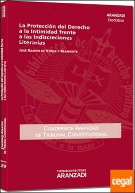 La Protección del Derecho a la Intimidad frente a las Indiscreciones Literarias por de Verda y Beamonte, José Ramón PDF