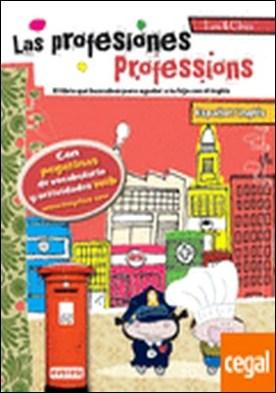 Las profesiones / Professions. Leo & Chus . Español/inglés. El libro que buscabas para ayudar a tu hijo con el inglés.