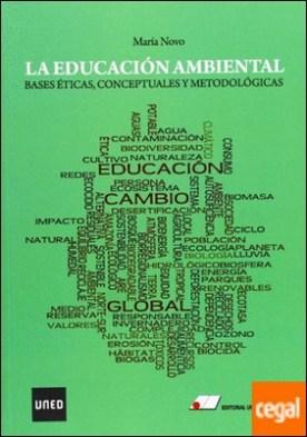 La educaci¢n ambiental : bases �ticas, conceptuales y metodol¢gicas