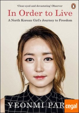 In Order to Live : A North Korean Girl's Journey to Freedom