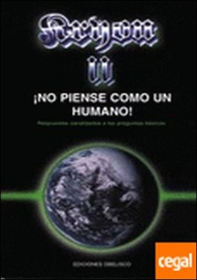 Kryon II, no piense como un humano . respuestas canalizadas a las preguntas básicas
