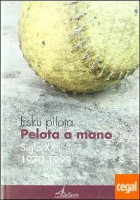 La pelota a mano en el siglo XX