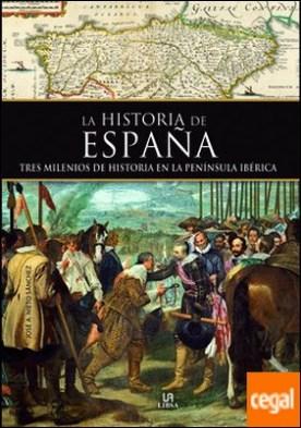 Historia de España . Tres Milenios de Historia en la Península Ibérica
