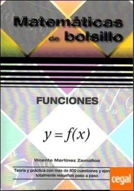 Funciones . Teoría y práctica con más de 800 cuestiones y ejercicios totalmente resueltos paso a paso por MARTINEZ ZAMALLOA PDF