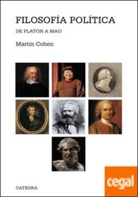 Filosofía política . De Platón a Mao