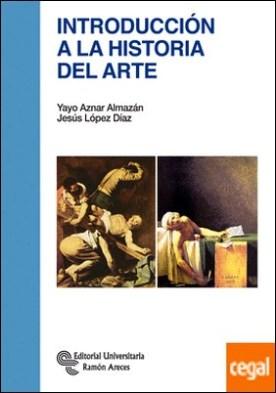 Introducción a la Historia del Arte por Aznar Almazán, Yayo PDF